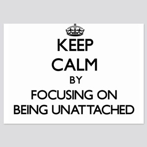 Keep Calm by focusing on Being Unattac Invitations