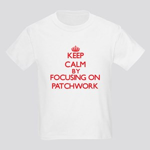 Keep Calm by focusing on Patchwork T-Shirt