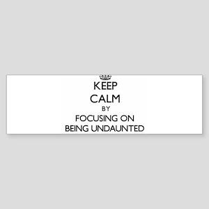 Keep Calm by focusing on Being Unda Bumper Sticker