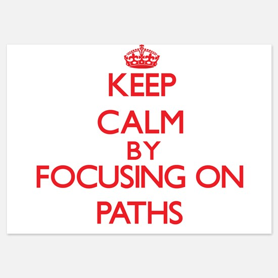 Keep Calm by focusing on Paths Invitations