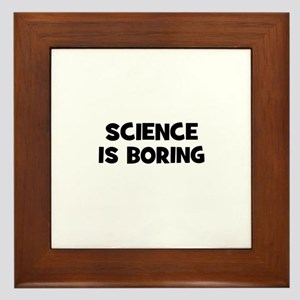Science Is Boring Framed Tile