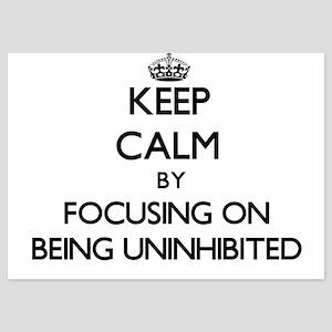 Keep Calm by focusing on Being Uninhib Invitations