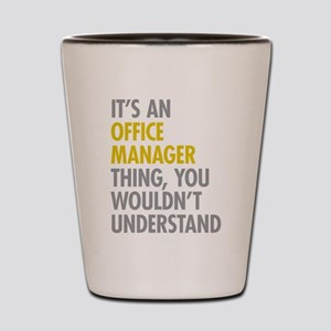 Office Manager Thing Shot Glass