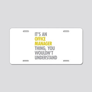 Office Manager Thing Aluminum License Plate