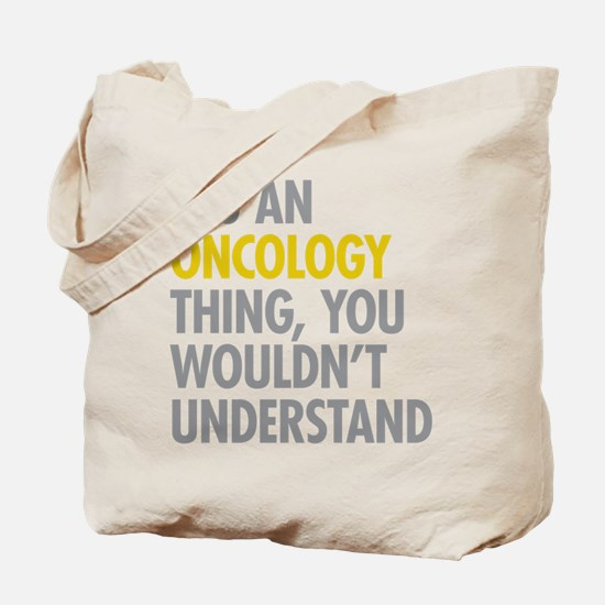 Its An Oncology Thing Tote Bag