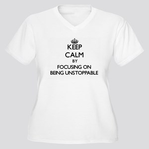Keep Calm by focusing on Being U Plus Size T-Shirt