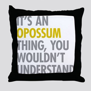 Its An Opossum Thing Throw Pillow
