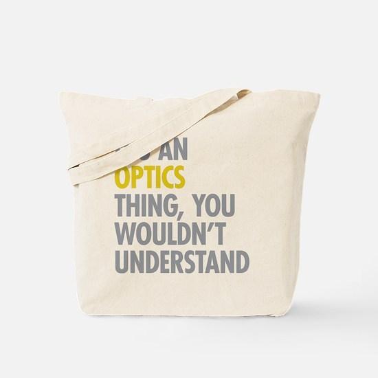 Its An Optics Thing Tote Bag