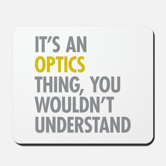 Its An Optics Thing Mousepad