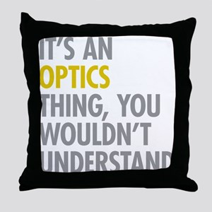 Its An Optics Thing Throw Pillow