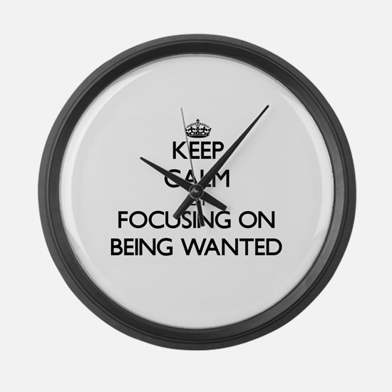Keep Calm by focusing on Being Wa Large Wall Clock