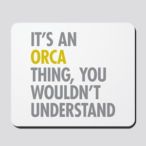 Its An Orca Thing Mousepad