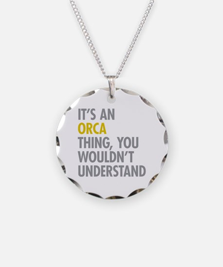 Its An Orca Thing Necklace
