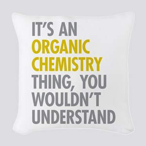 Organic Chemistry Thing Woven Throw Pillow