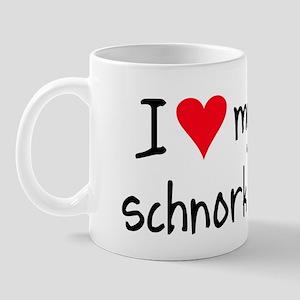 I LOVE MY Schnorkie Mug