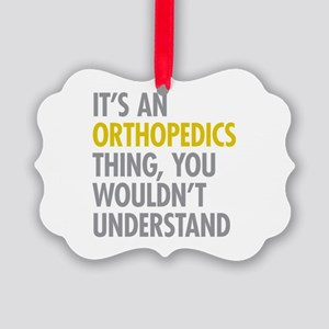 Its An Orthopedics Thing Picture Ornament