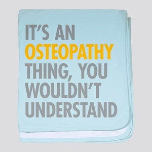 Its An Osteopathy Thing baby blanket