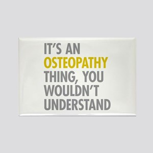 Its An Osteopathy Thing Rectangle Magnet