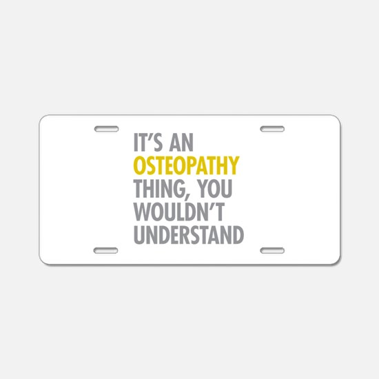 Its An Osteopathy Thing Aluminum License Plate