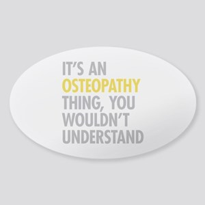 Its An Osteopathy Thing Sticker (Oval)