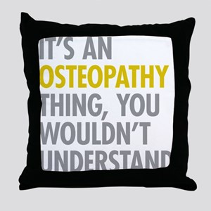 Its An Osteopathy Thing Throw Pillow