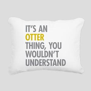 Its An Otter Thing Rectangular Canvas Pillow