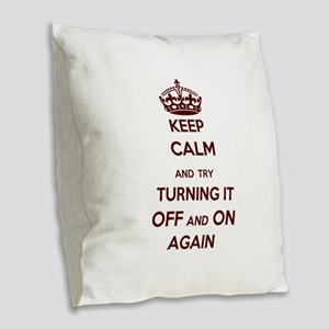Keep Calm And Try Turning It Burlap Throw Pillow