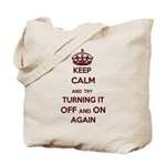 Keep Calm And Try Turning It Off On Again Tote Bag