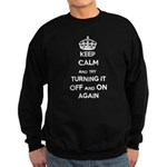Keep Calm And Try Turning It Off Sweatshirt (dark)