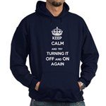 Keep Calm And Try Turning It Off On Hoodie (dark)