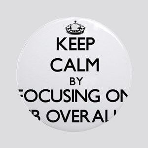 Keep Calm by focusing on Bib Over Ornament (Round)