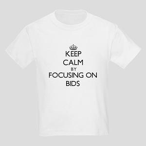 Keep Calm by focusing on Bids T-Shirt