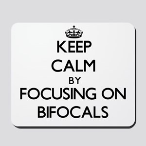 Keep Calm by focusing on Bifocals Mousepad