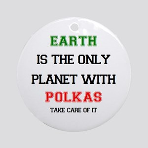 earth has polkas Ornament (Round)