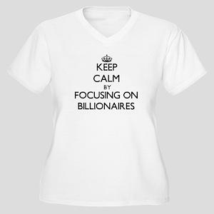 Keep Calm by focusing on Billion Plus Size T-Shirt