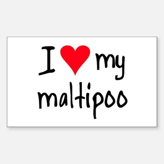 I LOVE MY Maltipoo Sticker (Rectangle)