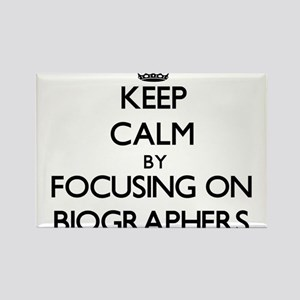 Keep Calm by focusing on Biographers Magnets