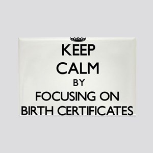 Keep Calm by focusing on Birth Certificate Magnets