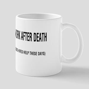 Refuse To Work After Death Mug