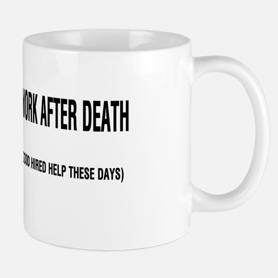 Refuse To Work After Death Mug