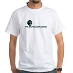 Fantascinating! T-Shirt