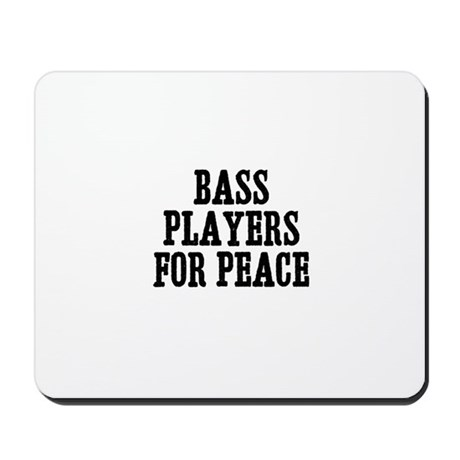 bass players for peace Mousepad
