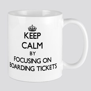 Keep Calm by focusing on Boarding Tickets Mugs