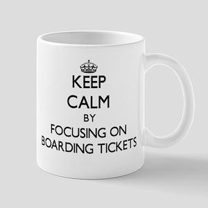 Keep Calm by focusing on Boarding Tickets Mugs