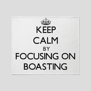 Keep Calm by focusing on Boasting Throw Blanket
