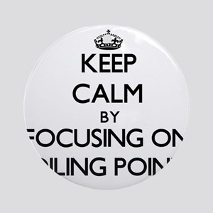 Keep Calm by focusing on Boiling Ornament (Round)