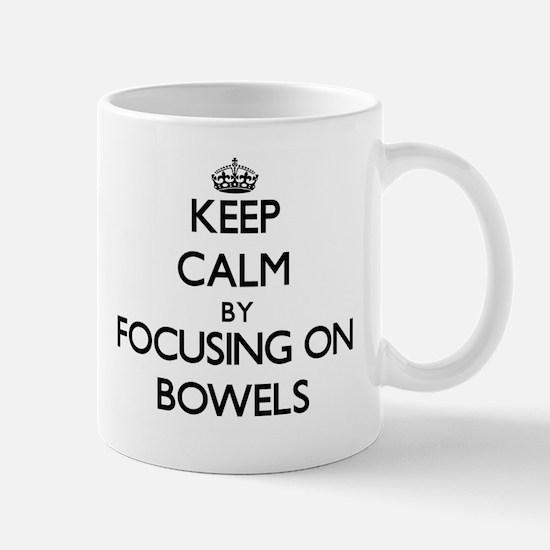 Keep Calm by focusing on Bowels Mugs