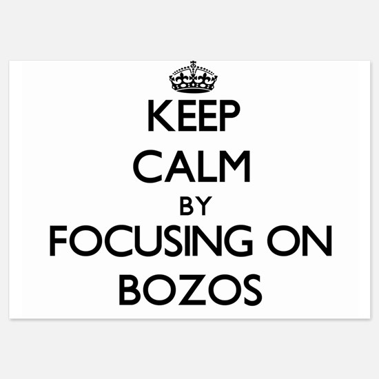 Keep Calm by focusing on Bozos Invitations