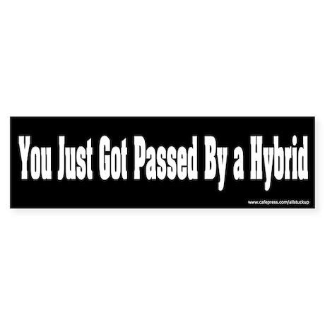 Passed by a Hybrid Bumper Sticker