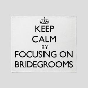 Keep Calm by focusing on Bridegrooms Throw Blanket